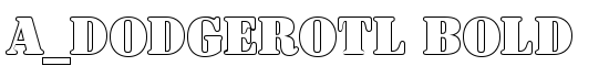 a_DodgerOtl Bold - Download Thousands of Free Fonts at FontZone.net